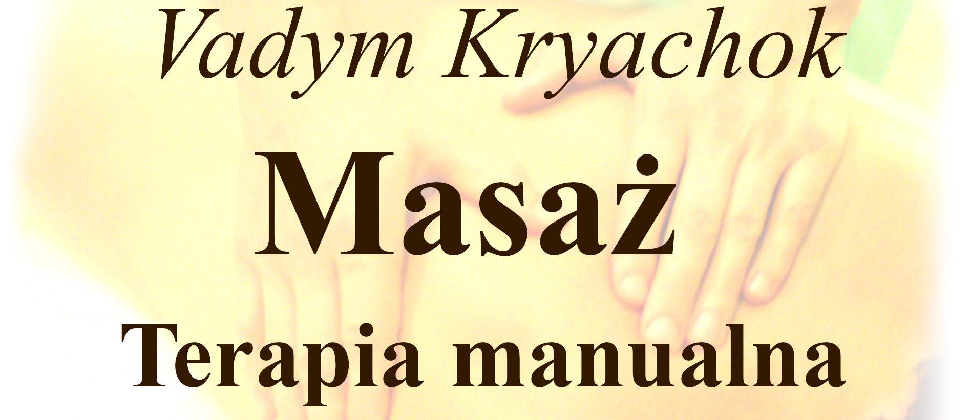 Masaż Łódź, Vadym Kryachok